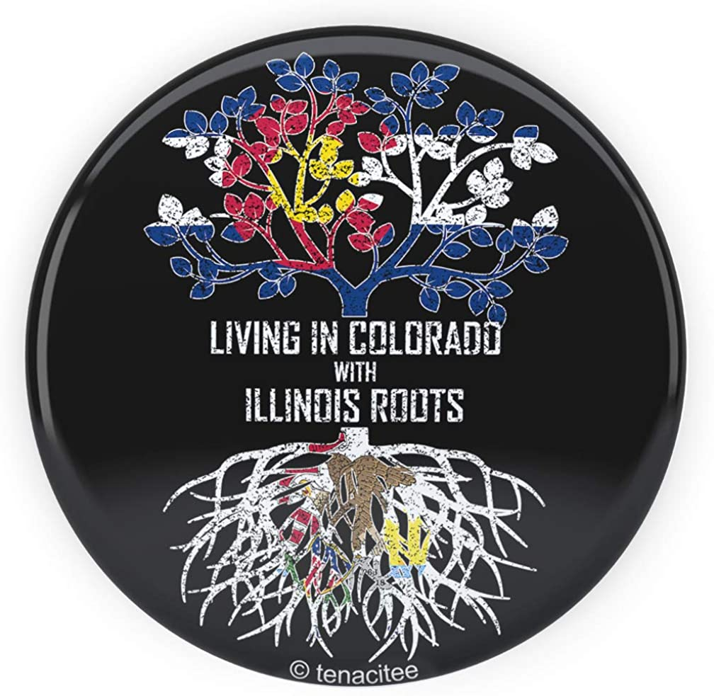 Tenacitee Living In Colorado with Illinois Roots Pinback Button
