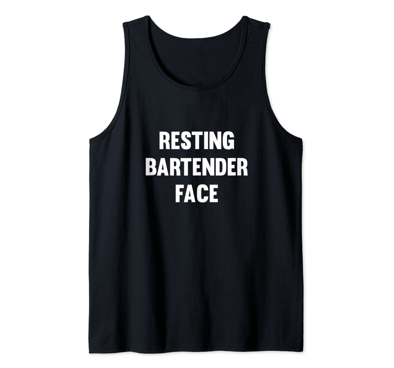 Resting Bartender Face Tank Top