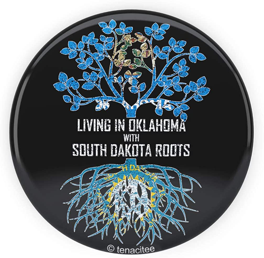 Tenacitee Living In Oklahoma with South Dakota Roots Pinback Button