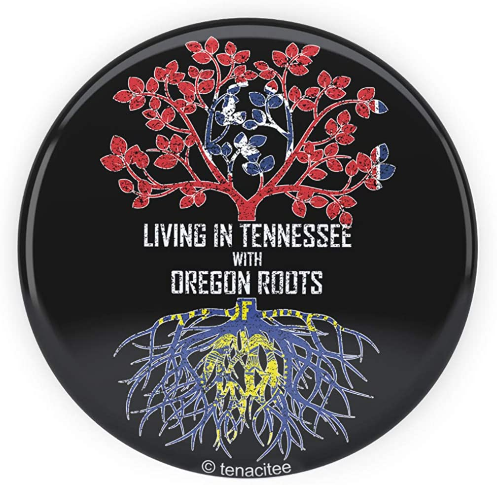 Tenacitee Living In Tennessee with Oregon Roots Pinback Button