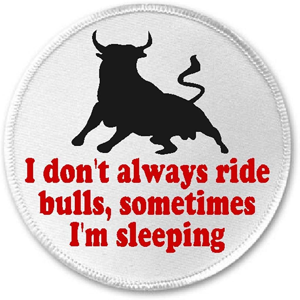 I Don't Always Ride Bulls Sometimes I'm Sleeping - 3
