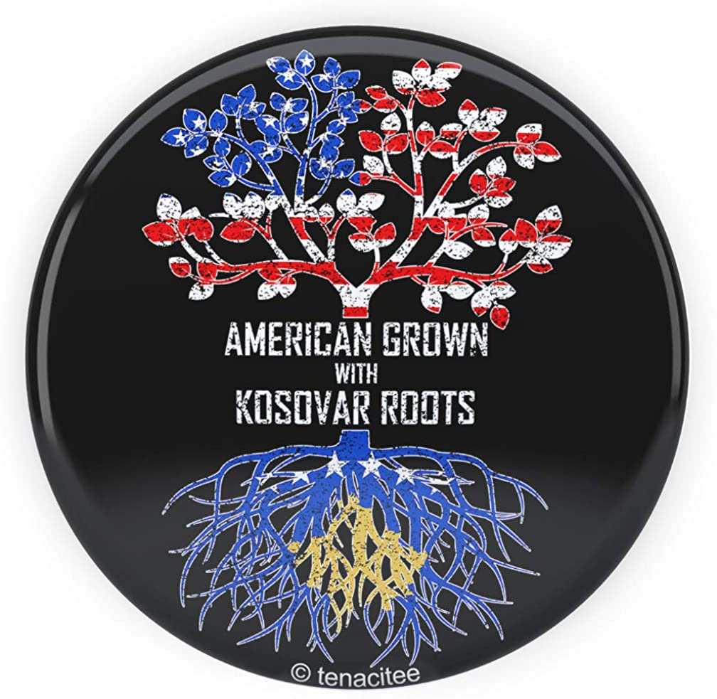Tenacitee American Grown with Kosovar Roots Pinback Button