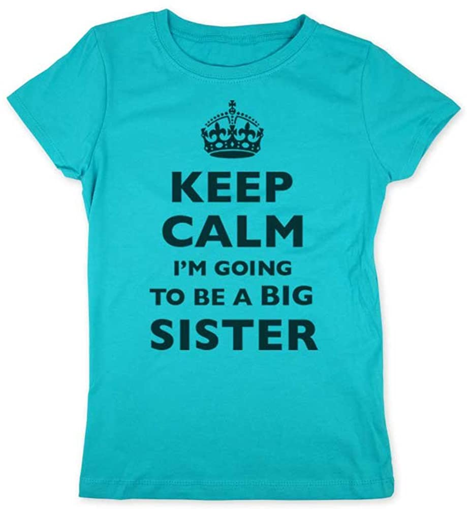 cuteandfunnykids Keep Calm I'm Going to Be A Big Sister - Kids Youth Girls Slim Fit Soft Tee Shirt