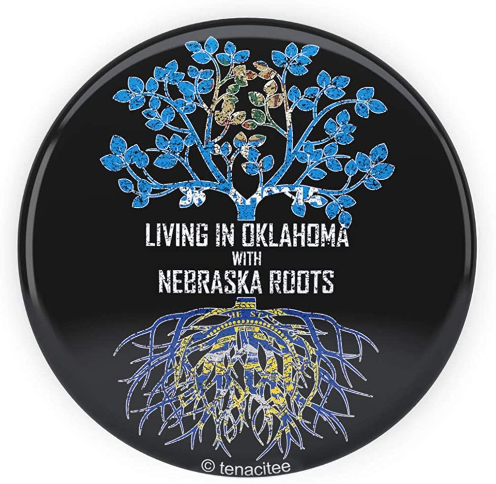 Tenacitee Living In Oklahoma with Nebraska Roots Pinback Button
