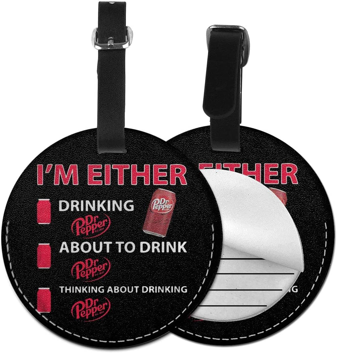 N/C I'm Either Drinking Dr. Pepper About to Drink Dr. Pepper Thinking About Drinking Dr. Pepper Cartoon Artificial Leather Round Luggage Tag