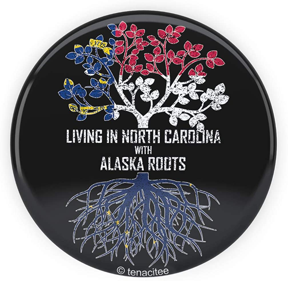 Tenacitee Living In North Carolina with Alaska Roots Pinback Button