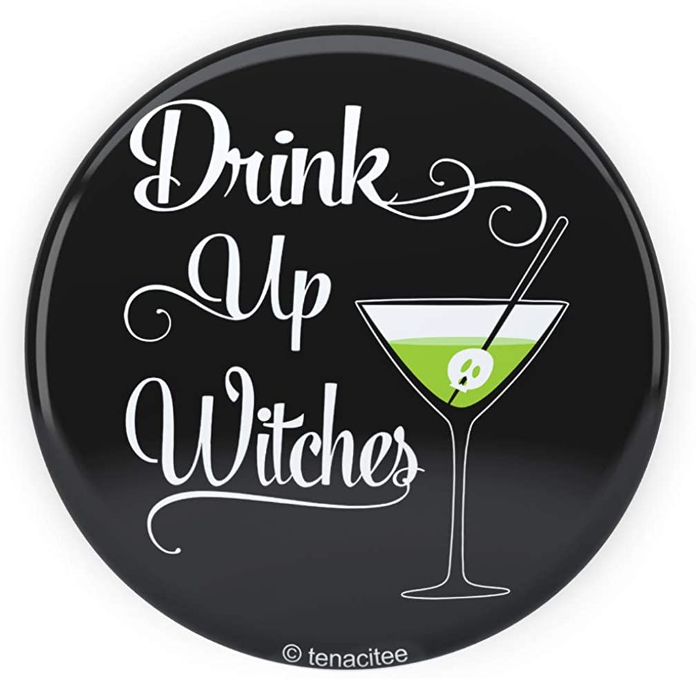 Tenacitee Drink Up Witches Poisoned Olive Pinback Button