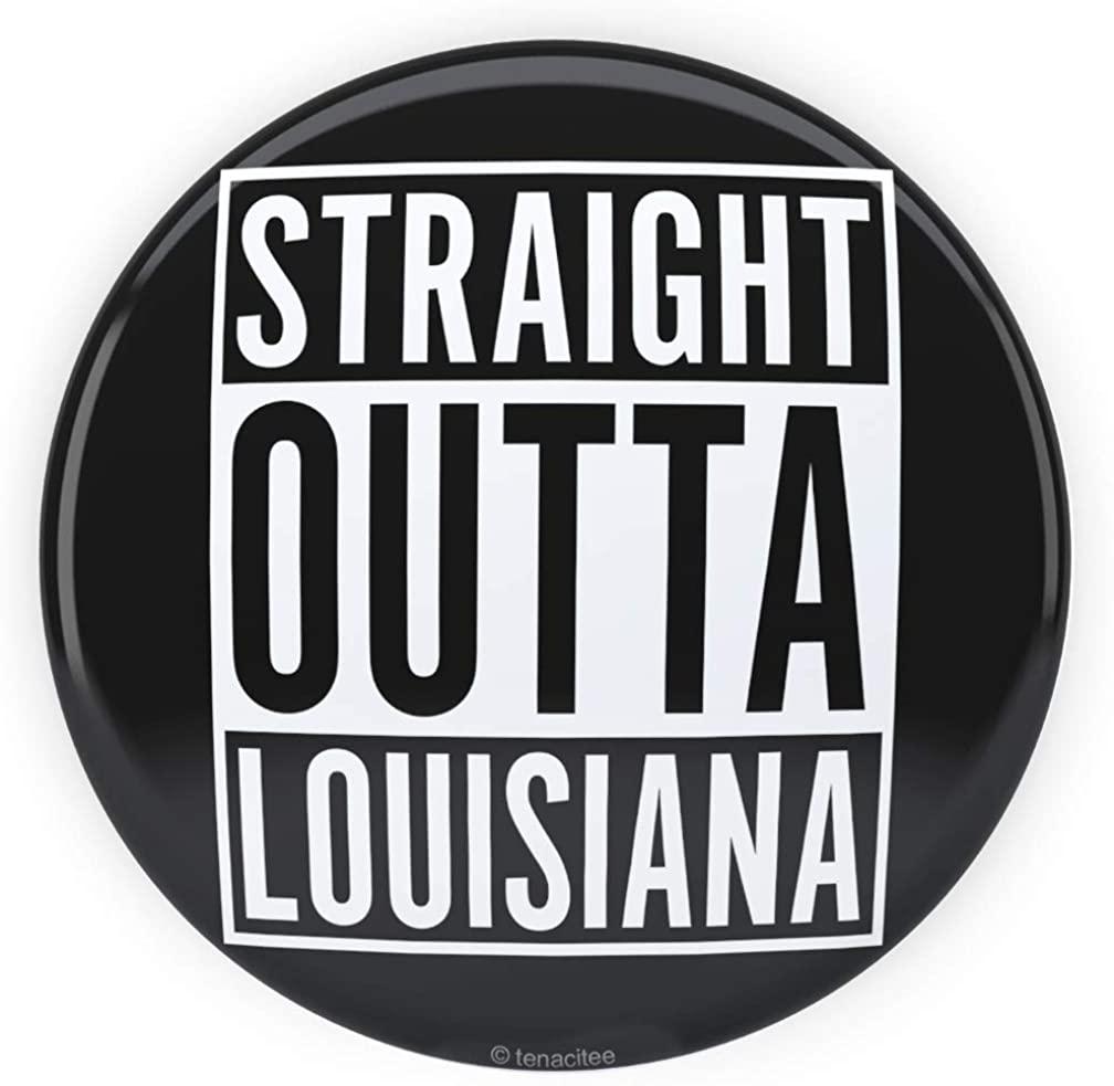 Tenacitee Straight Outta Louisiana Pinback Button