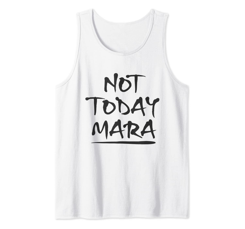 Not Today Mara Funny Buddhist Tank Top