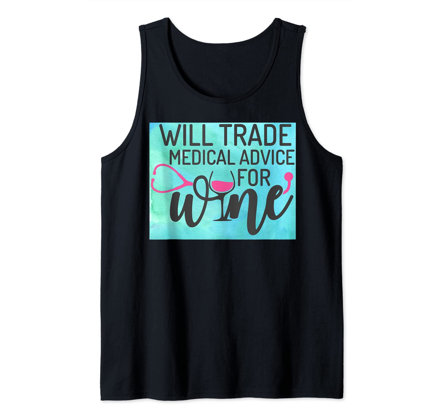 Funny watercolor Will trade Medical Advice for Wine Tank Top