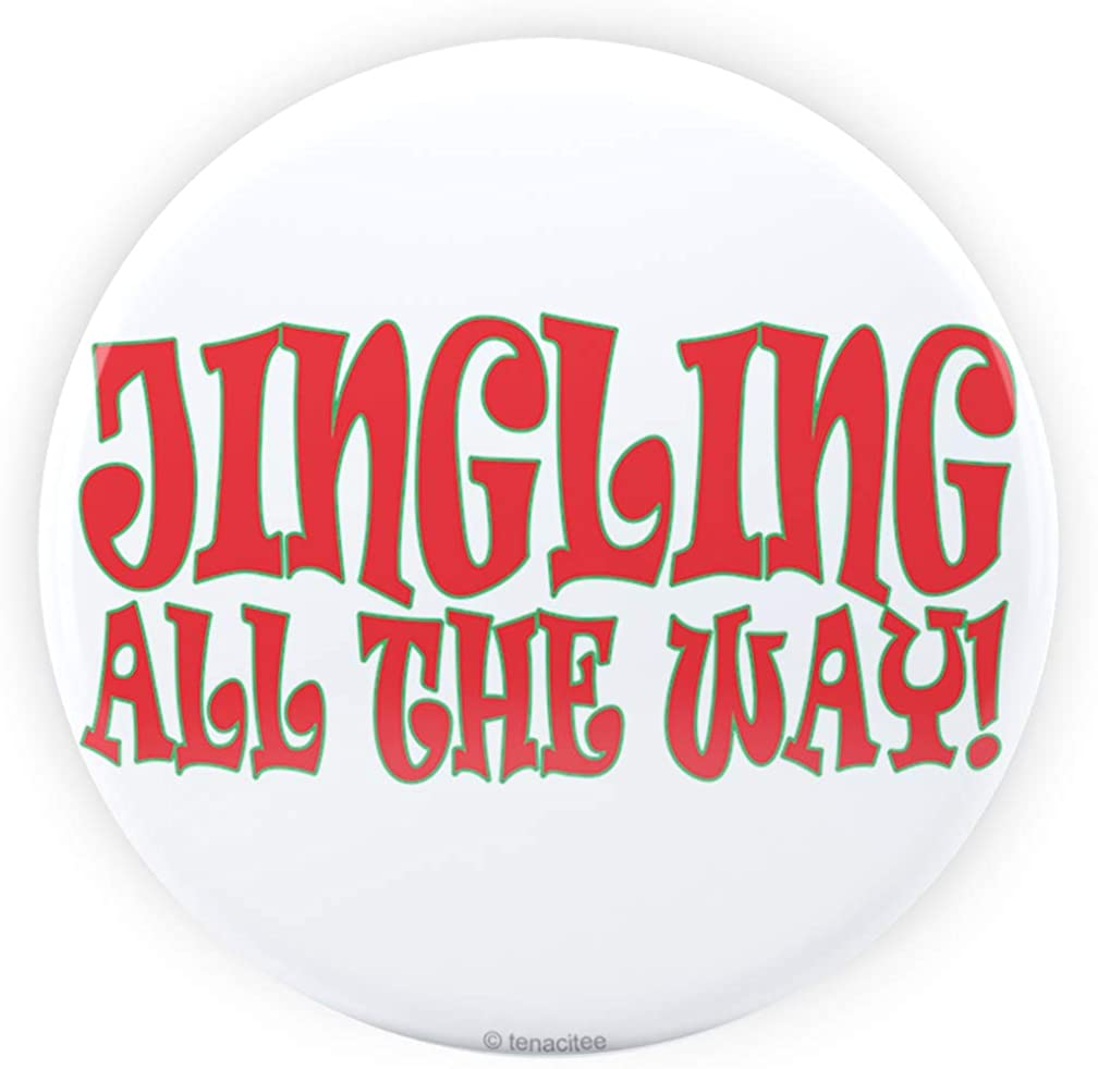 Tenacitee Jingling All The Way Pinback Button