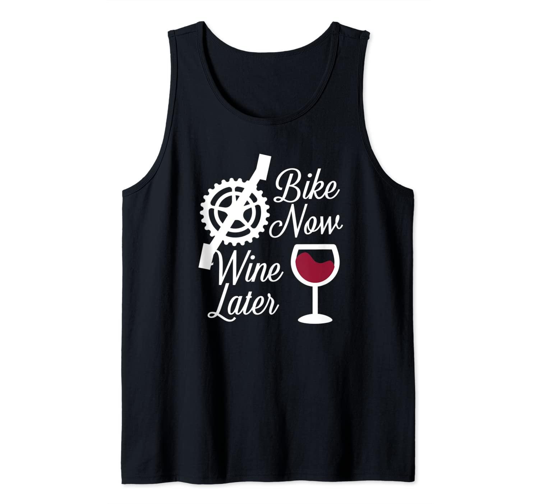 Bike Now Wine Later - Funny Biker Tank Top