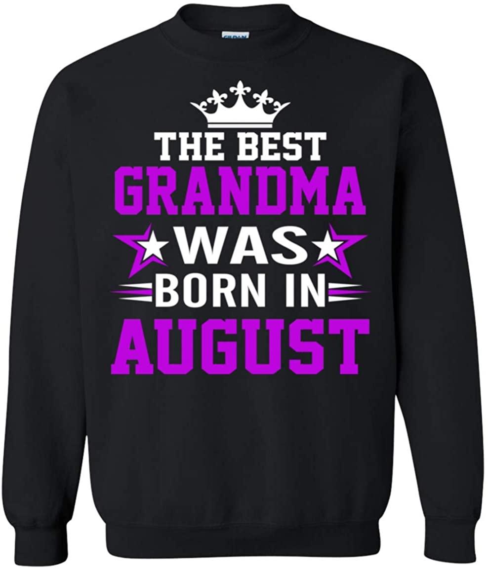 The Best Grandma was Born in August Birthday Gift Crewneck Pullover Sweatshirt