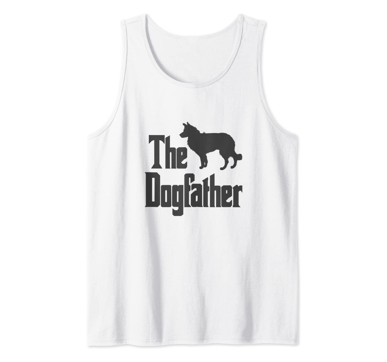 The Dogfather - funny dog gift, funny Border Collie Tank Top