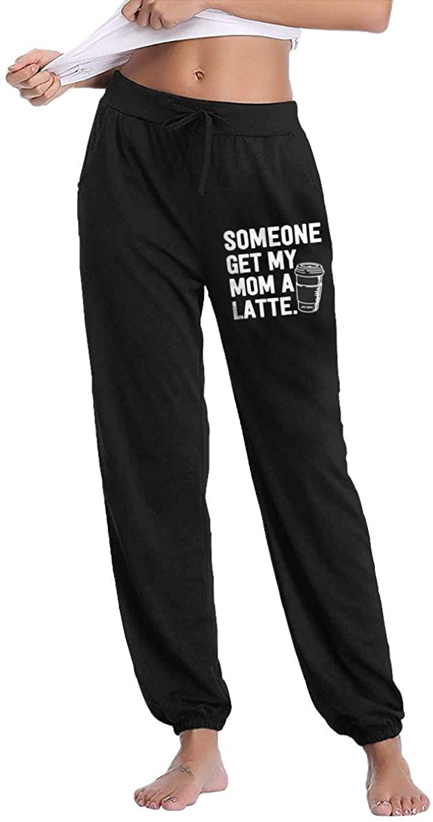 LzVong Someone Get My Mom A Latte Women Sweatpants Fitness Trousers Jogger Pant