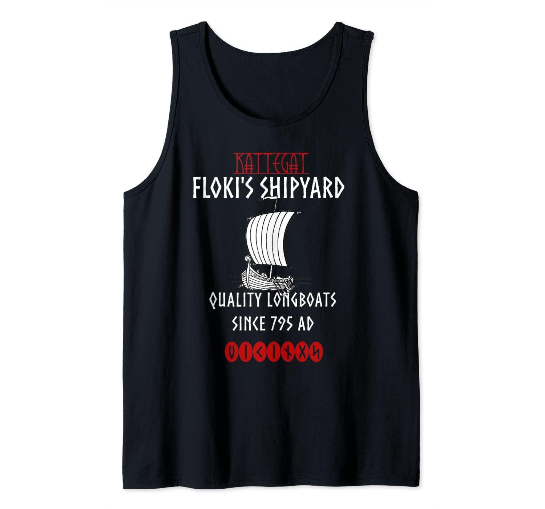 Viking Kattegat Floki Shipyard Funny Gift for Vikings lover Tank Top