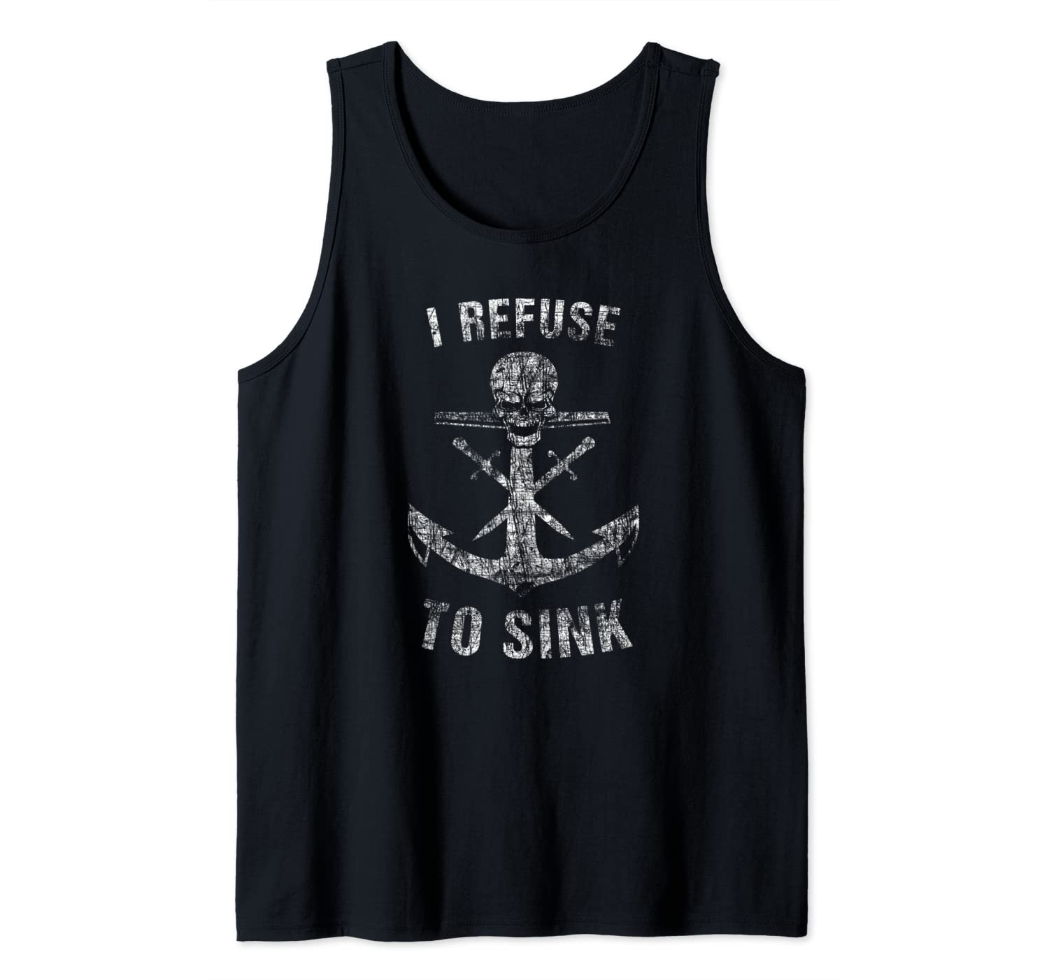 I Refuse To Sink - Anchor Skull Gym Workout Tank Top