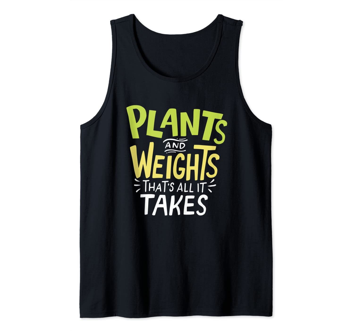 Plants And Weights That's All It Takes Vegan Weightlifter Tank Top