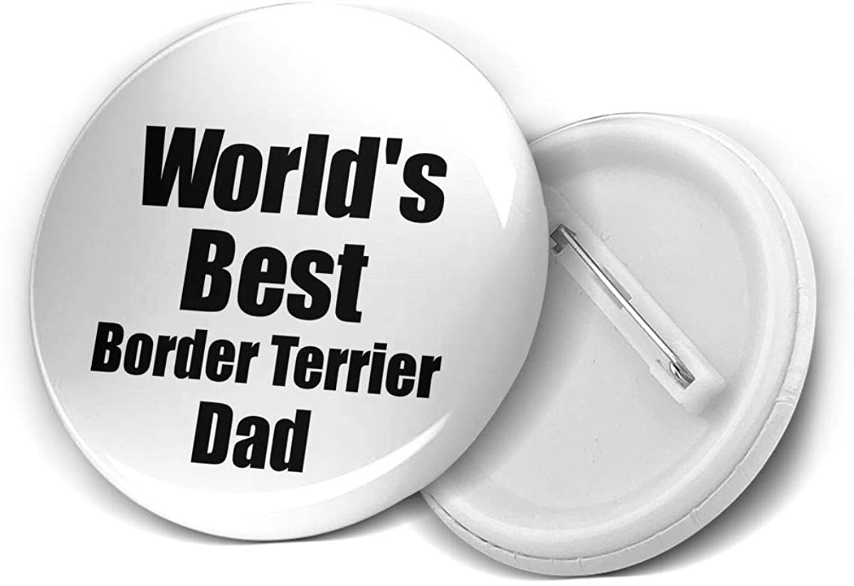 World'S Best Border Terrier Dog Dad Gift Round Brooch Badge Pins For Women Men Girls T Shirt Bag Backpacks Hat Accessories