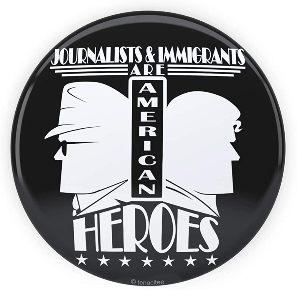 Tenacitee Journalists & Immigrants are American Heroes Pinback Button