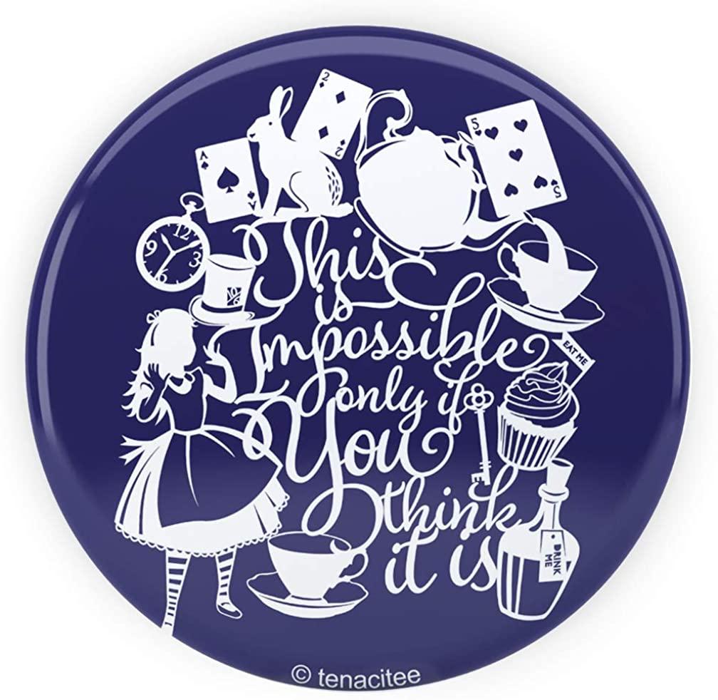 Tenacitee Alice Impossible Quote Pinback Button