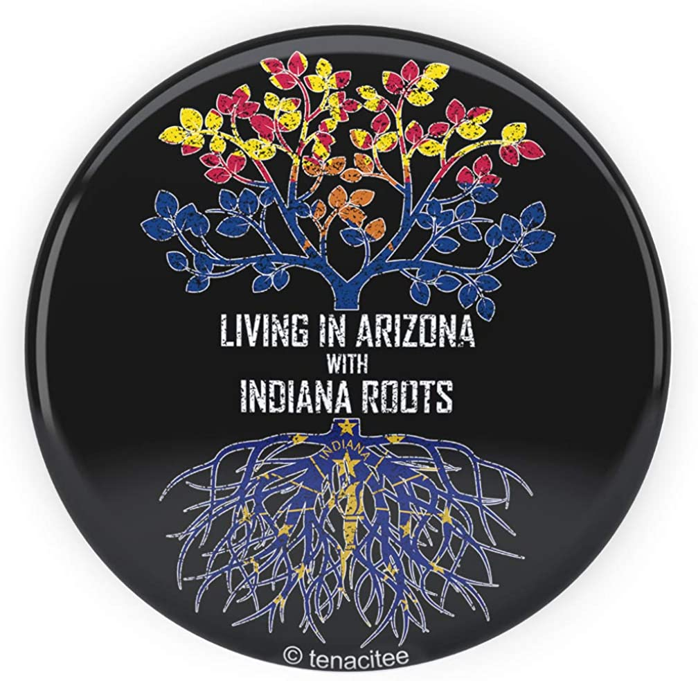 Tenacitee Living In Arizona with Indiana Roots Pinback Button