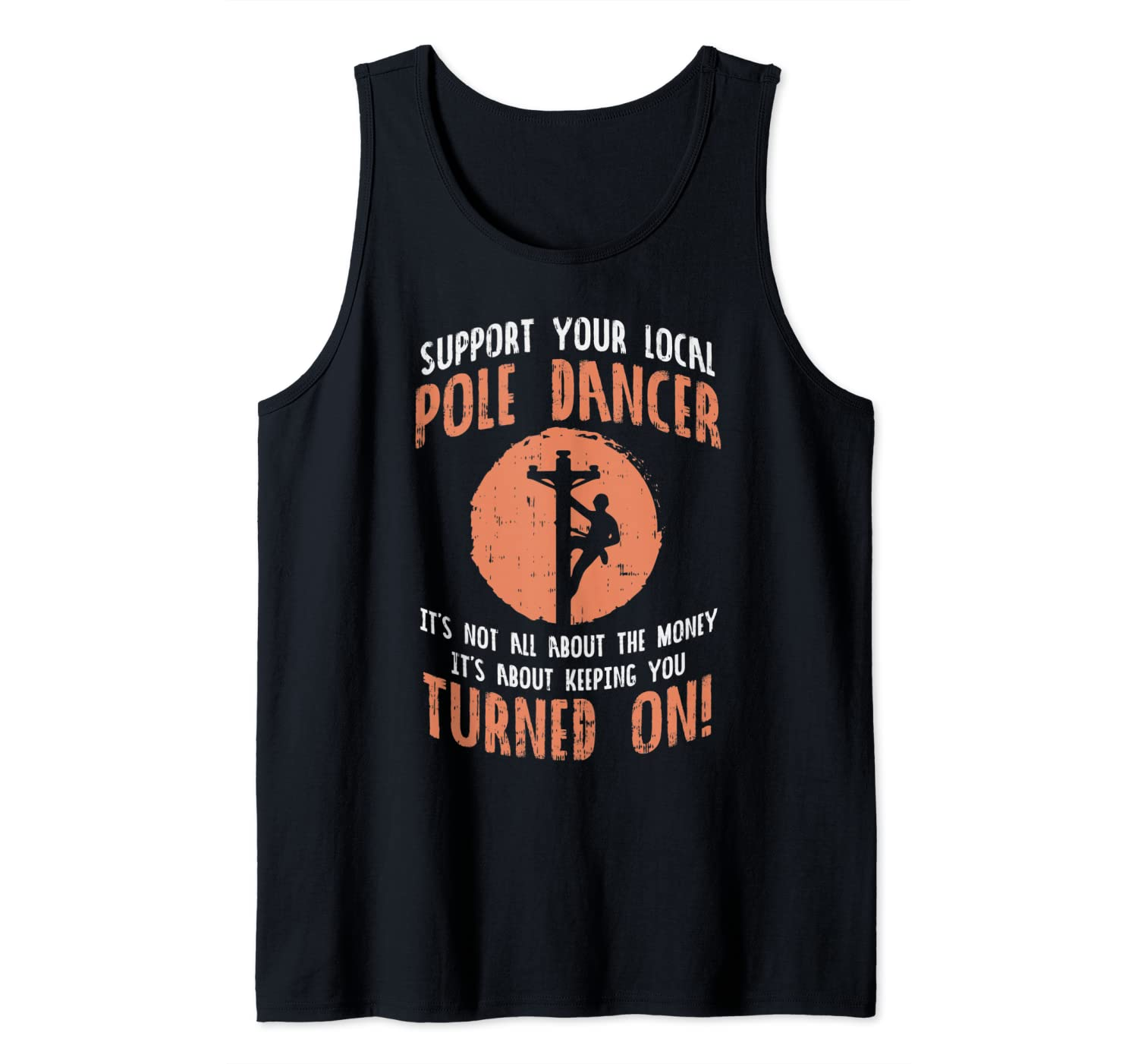 Support Your Local Pole Dancer Funny Electric Lineman Gift Tank Top