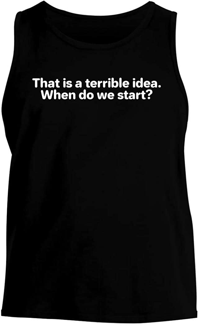 That is a terrible idea. When do we start? - Mens Comfortable Tank Top