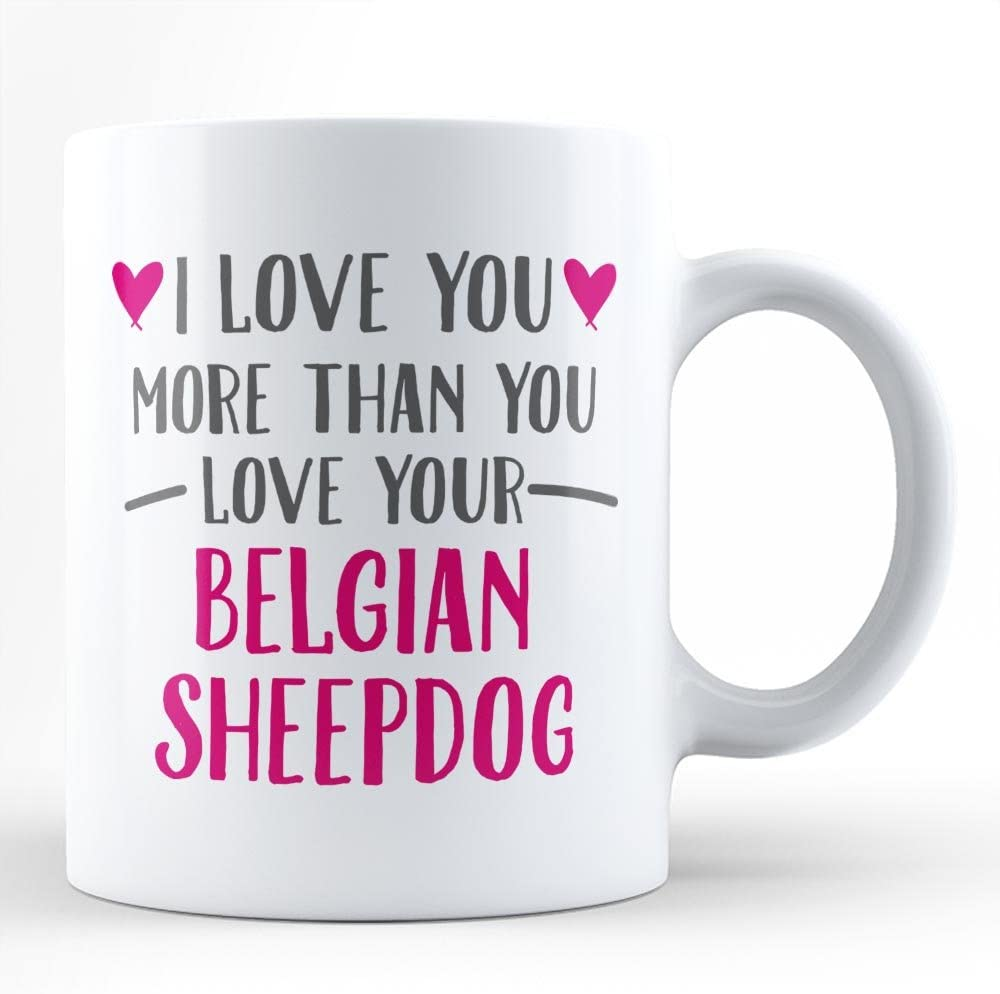 Belgian Sheepdog is My True Love | Best Gift for Valentines Day or Belgian Sheepdog Owners/Lovers Unique Precious Gift for Dog Pet Owners Keepers for Valentines