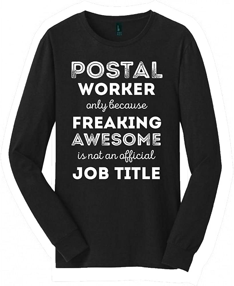 Postal Worker Long Sleeved shirt | Great Postal Worker shirt with a Creative Quote | Cool shirt for Postal Worker