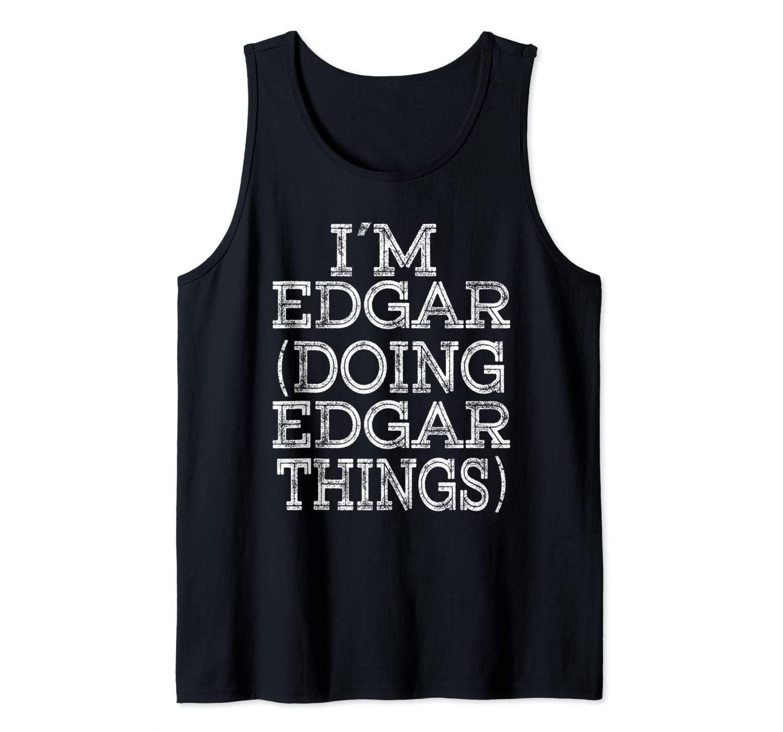 I'M EDGAR DOING EDGAR THINGS Family Reunion First Name Tank Top