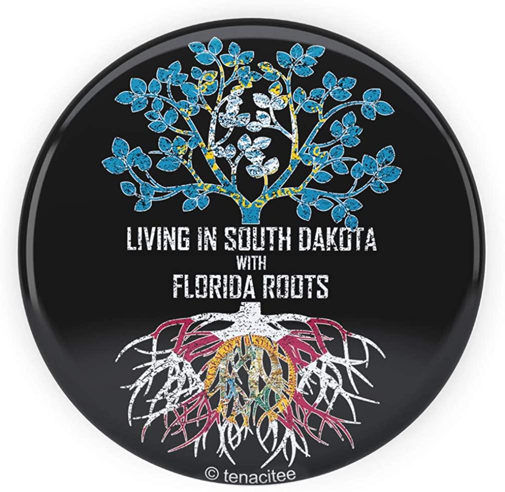 Tenacitee Living In South Dakota with Florida Roots Pinback Button