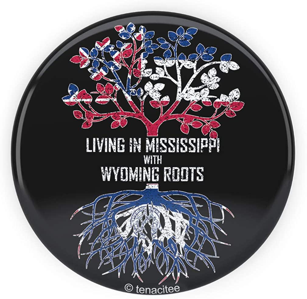 Tenacitee Living In Mississippi with Wyoming Roots Pinback Button