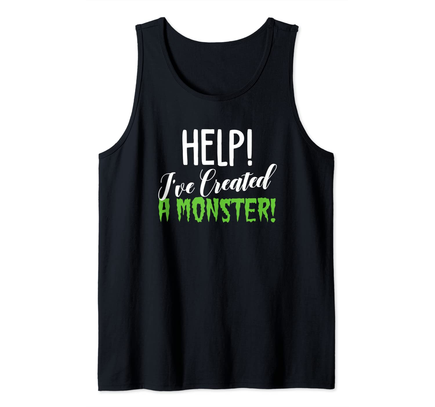 Help Ive Created a Monster Awesome Scary Spooky Fun Monster Tank Top