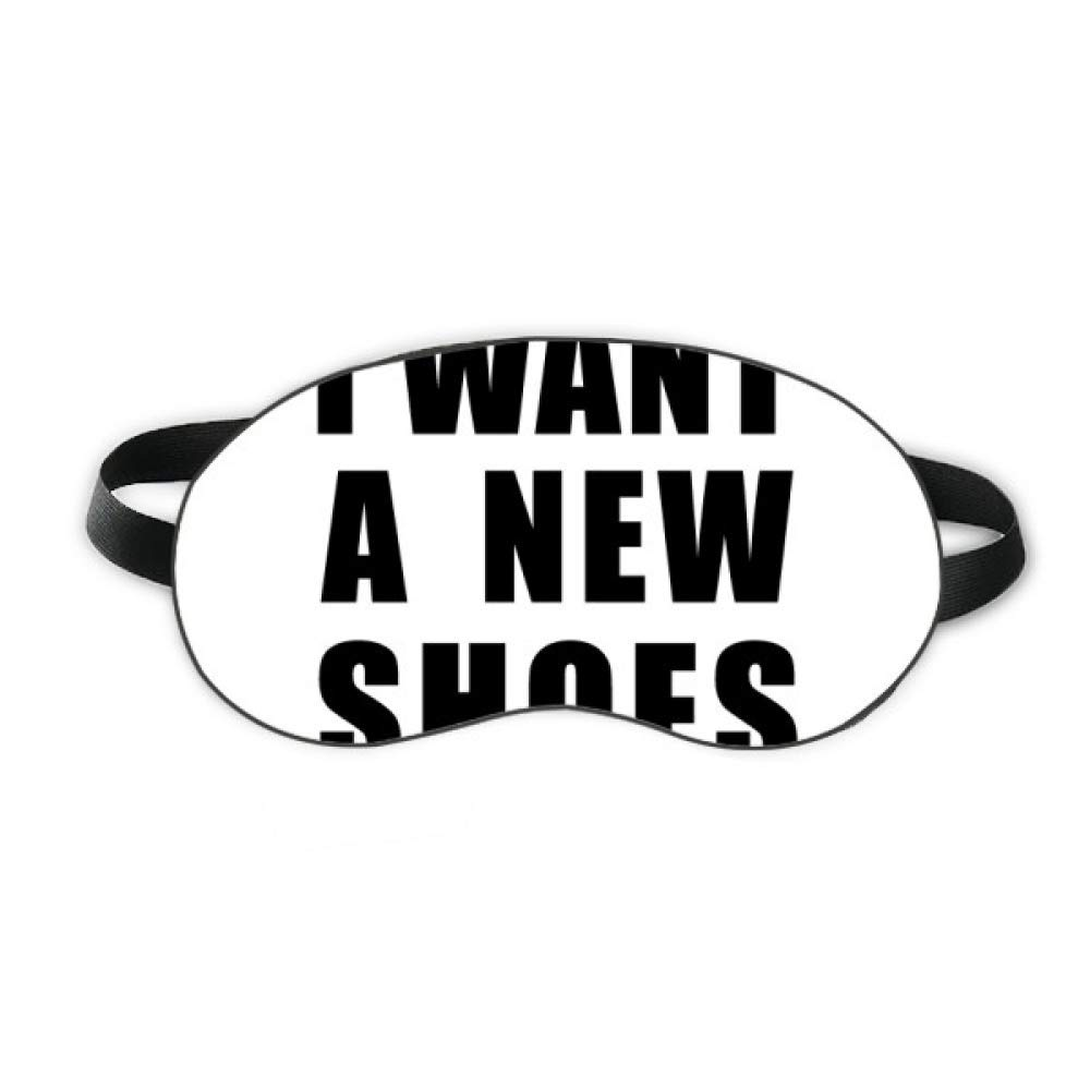 I Want A New Shoes Sleep Eye Shield Soft Night Blindfold Shade Cover