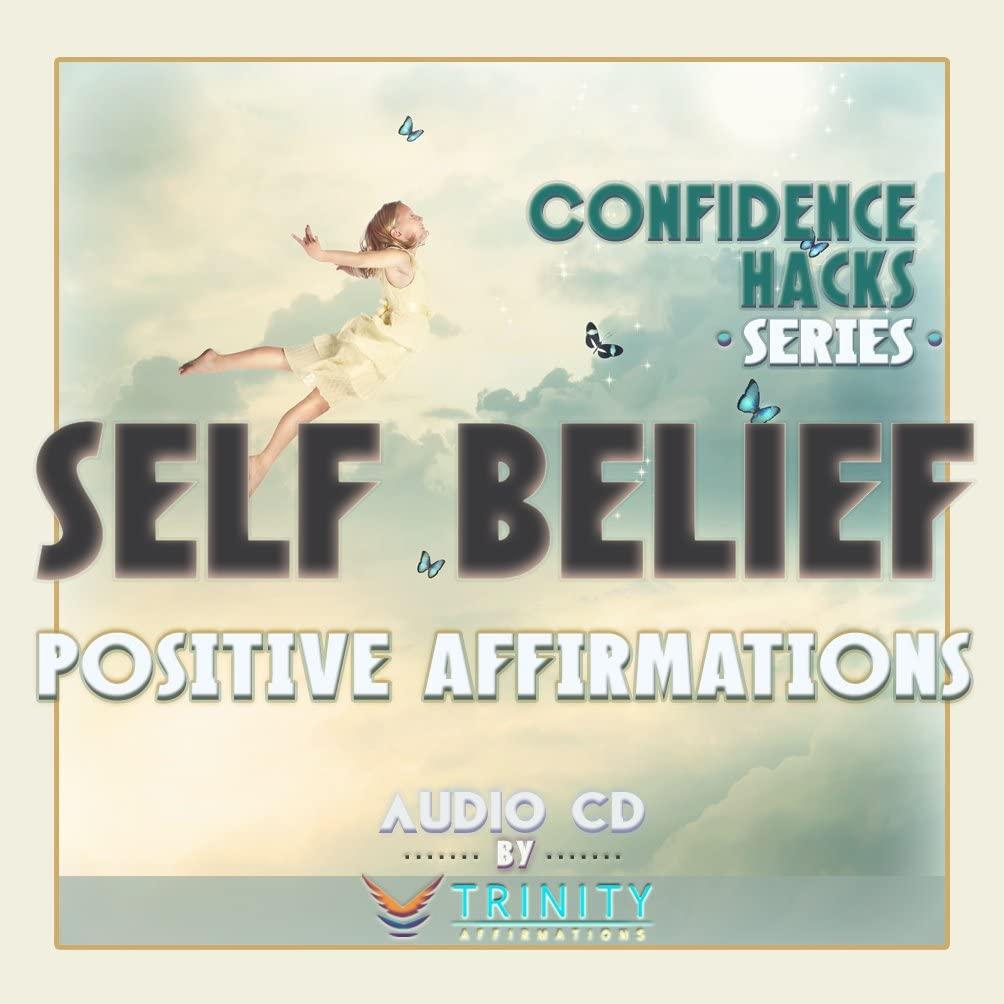 Confidence Hacks Series: Self Belief Positive Affirmations Audio CD