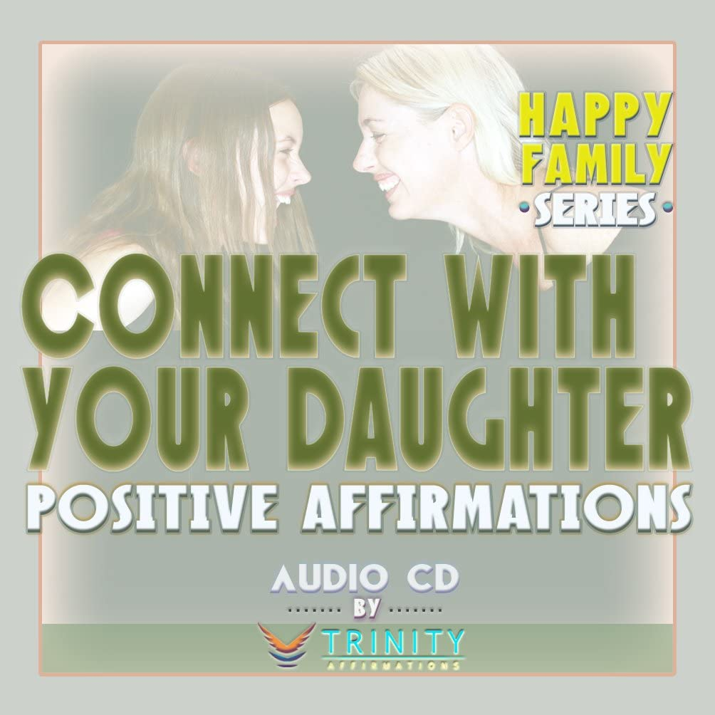Happy Family Series: Connect with Your Daughter Positive Affirmations Audio CD