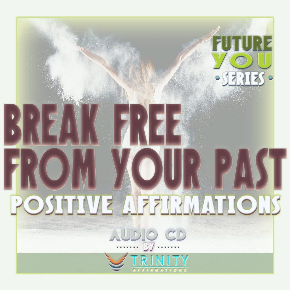 Future You Series: Break Free from Your Past Affirmations Audio CD