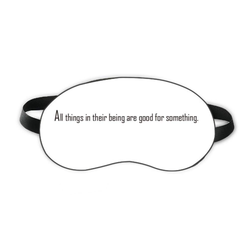Quote All Things Are Good For Something Sleep Eye Shield Soft Night Blindfold Shade Cover