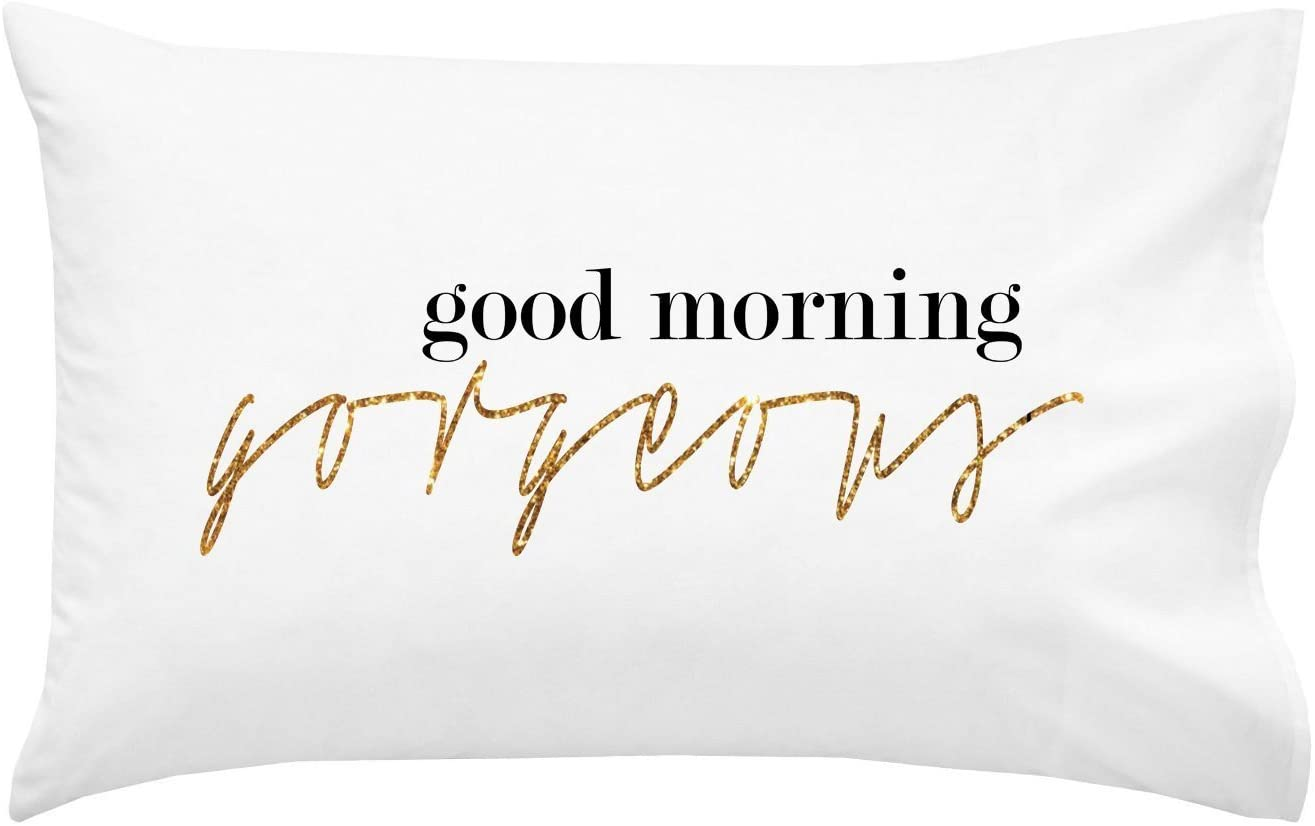 Oh, Susannah Good Morning Gorgeous Pillow Case (1 20x30 Standard/Queen Size Pillowcase) Wedding His and Her Gifts