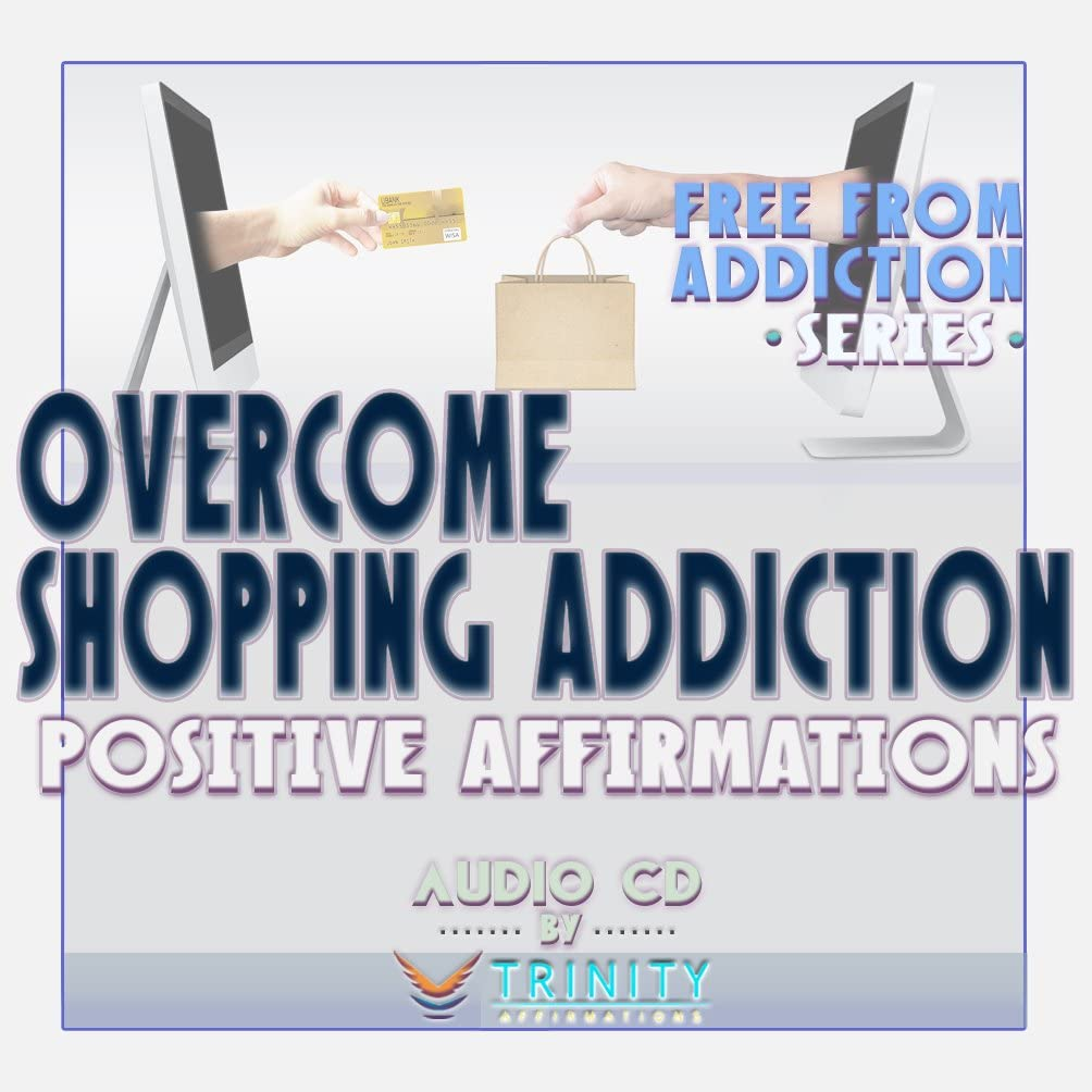Free from Addiction Series: Overcome Shopping Addiction Positive Affirmations Audio CD