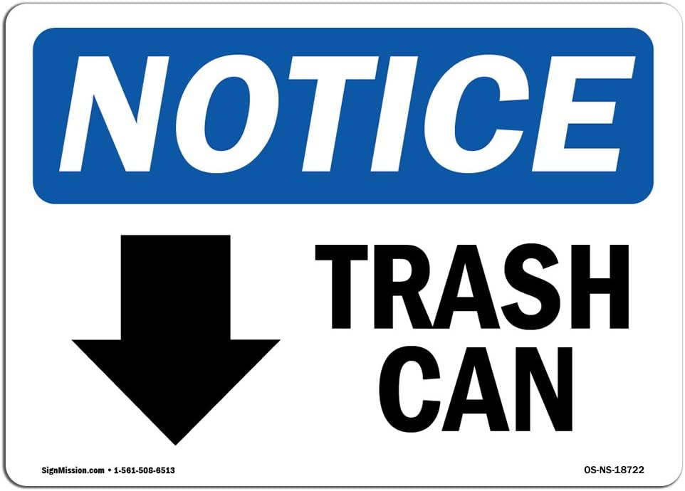 OSHA Notice Sign - Trash Can [Down Arrow] | Choose from: Aluminum, Rigid Plastic or Vinyl Label Decal | Protect Your Business, Construction Site, Warehouse & Shop Area |  Made in The USA
