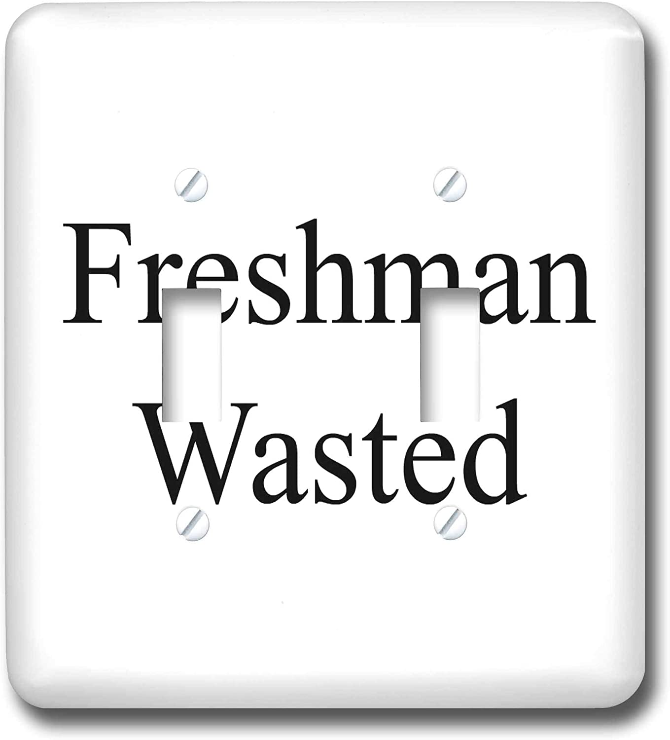 3dRose Carrie Merchant 3drose Quote - Image of Freshman Wasted - double toggle switch (lsp_308341_2)
