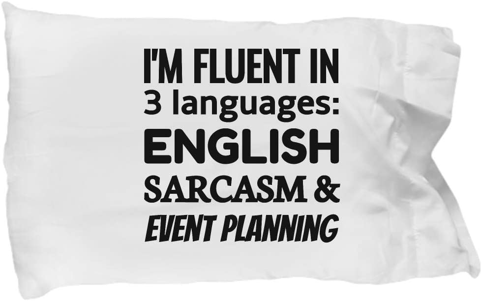 eShopGear Event Planner Pillow Case - I'm Fluent in 3 Languages - English Sarcasm and Event Planning