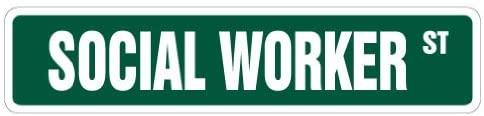 Social Worker Street Sign New Work BSW Psychologist Therapy | Indoor/Outdoor | 24 Wide