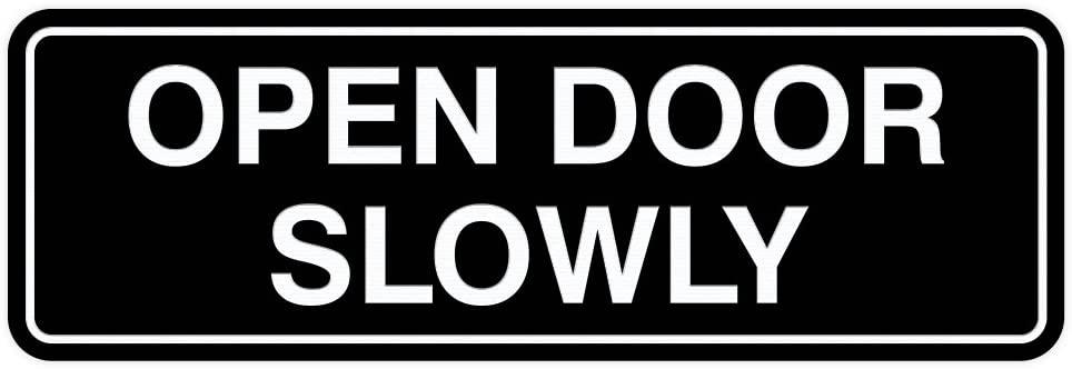 Standard Open Door Slowly Door/Wall Sign - Black - Large