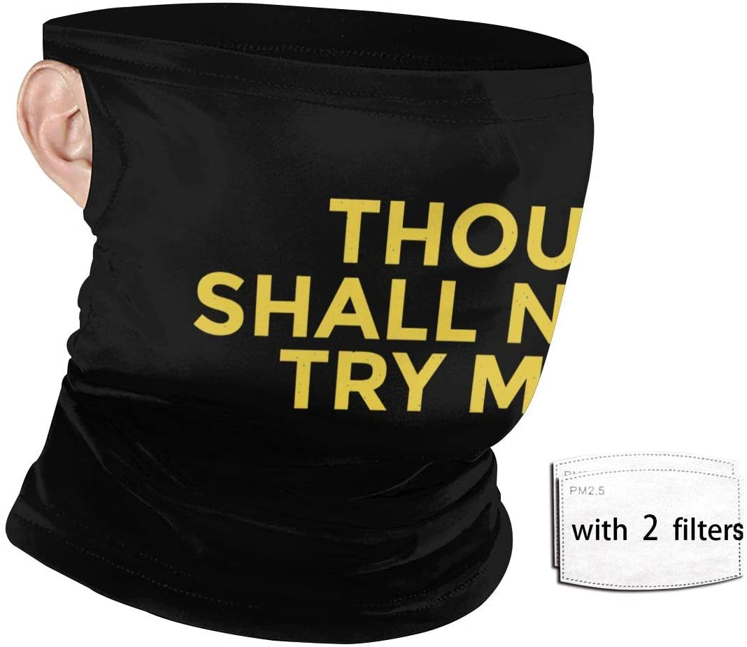 Thou Shall Not Try Me Hanging Ear Windproof Face Mask Personality Art Outdoor Mask Windproof Sports Dustproof Safety Headscarf