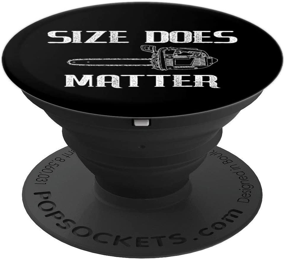 Size Does Matter Funny Chainsaw Gift PopSockets Grip and Stand for Phones and Tablets