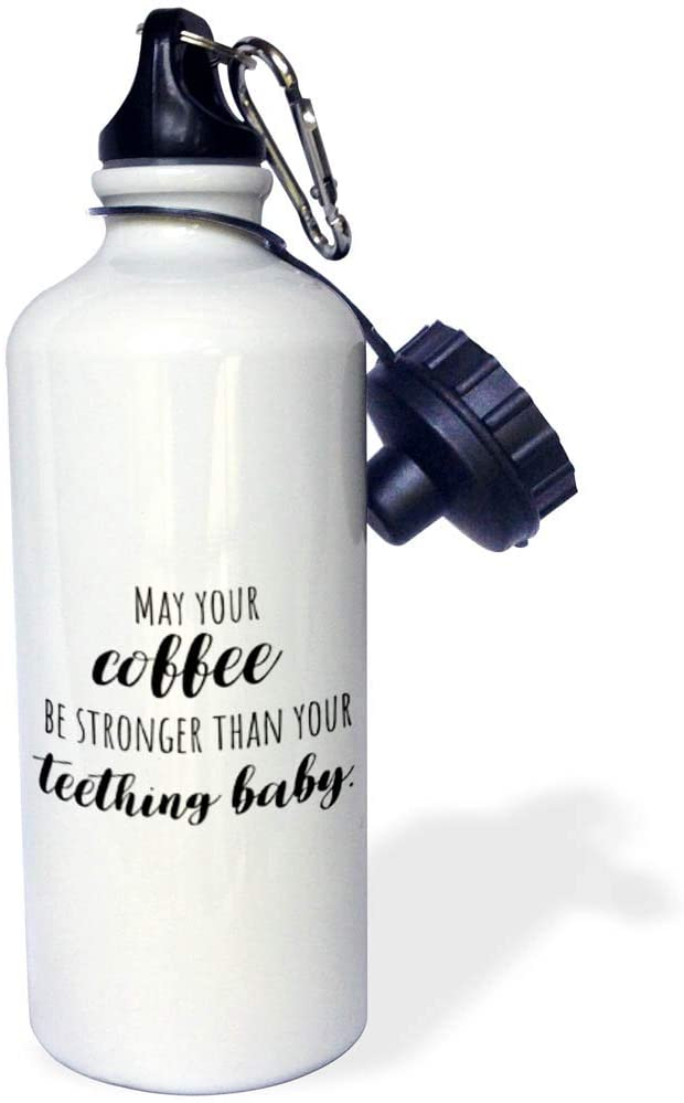3dRose Stamp City - Typography - May Your Coffee be Stronger Than Your Teething Baby. - Flip Straw 21oz Water Bottle (wb_321505_2)