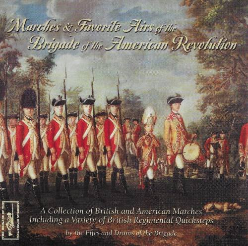 Marches & Favorite Airs of the Brigade of the American Revolution